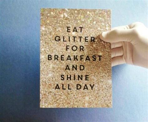eat glitter for breakfast and shine all day healing quote