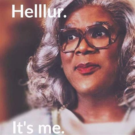 Madea Meme - 92 best muh to da damn d e a images on pinterest ha ha