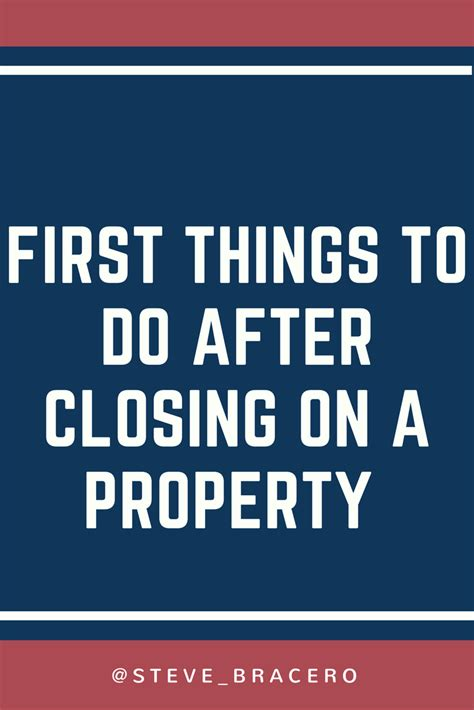 first thing to do when buying a house first things to do after closing on a rental property