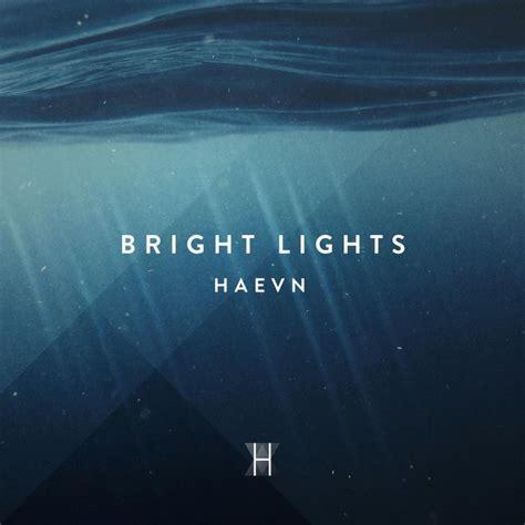haevn bright lights lyrics musixmatch
