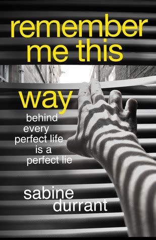 Book Review It And It By Sabine Durrant by Remember Me This Way By Sabine Durrant Reviews