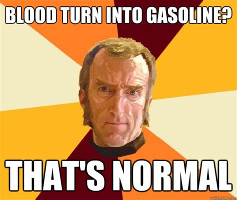 Turn Photo Into Meme - blood turn into gasoline that s normal cave johnson