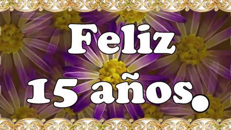 Imagenes Feliz Quince Años | feliz 15 a 241 os youtube