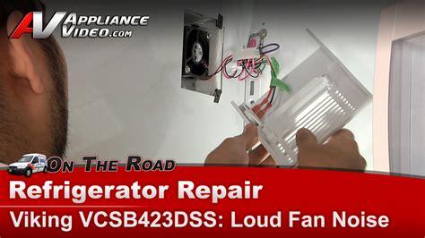fridge fan noise viking refrigerator evaporator fan motor bearing