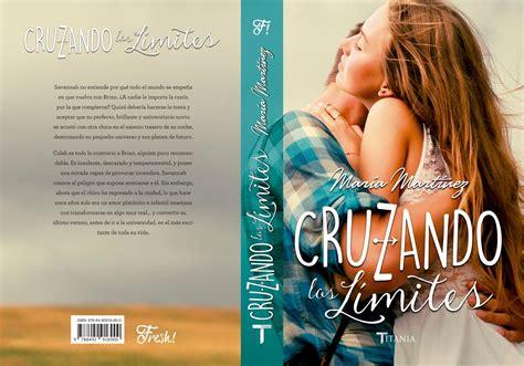 libro cruzando los lmites 3 maria martinez cover y sinopsis de cruzando los l 237 mites