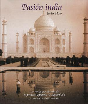 libro pasion india librer 237 a desnivel pasi 243 n india edici 243 n ilustrada javier moro