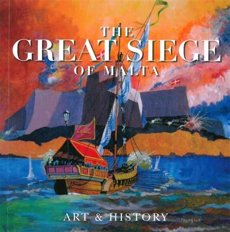his forgotten fiancã e inspired historical books the great siege of malta history