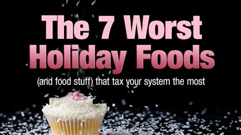 The 7 Worst Diets by The 7 Worst Foods And Food Stuff That Tax Your