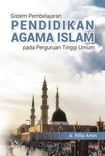 Pendidikan Agama Islam Di Perguruan Tinggi sistem pembelajaran pendidikan agama islam pada perguruan