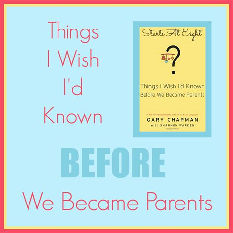 things i wish id 0802481833 things i wish i d known before we became parents startsateight