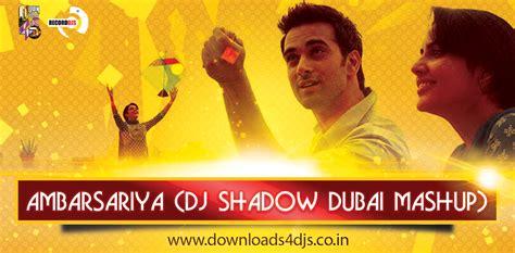 ambarsariya remix dj chetas mp3 download fukrey ambarsariya dj shadow dubai mashup