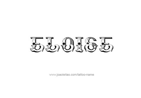 eloise tattoo eloise name tattoo designs