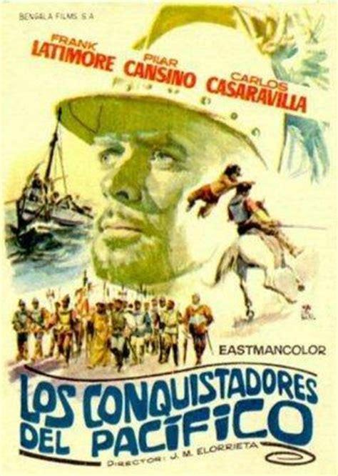 conquistadores emires y califas 8498922305 los conquistadores del pac 237 fico 1963 filmaffinity