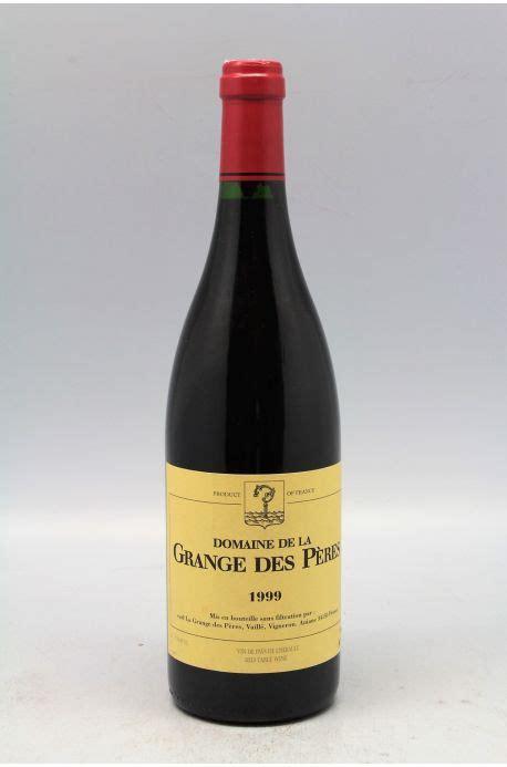 domaine grange des peres grange des p 232 res 1999 vins millesimes