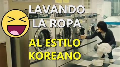 imagenes chistosas lavando trastes lavando la ropa al estilo koreano gracioso youtube