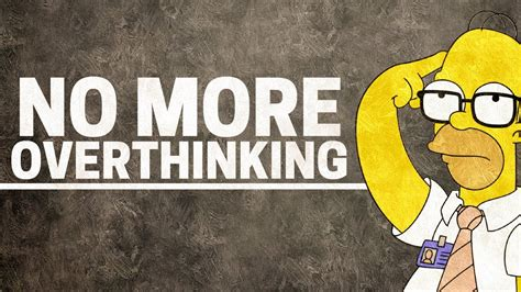 Ways To Stop Overthinking Everything by How To Stop Overthinking Everything The Way
