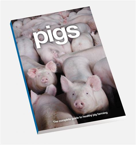home pork a complete guide for the farmer the country butcher and the suburban dweller in all that pertains to hog slaughtering curing table and dining room classic reprint books pigs a complete guide on how to run a productive farm