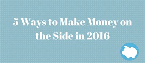 New Ways To Make Money Online 2016 - 5 ways to make money on the side in 2016 lendedu