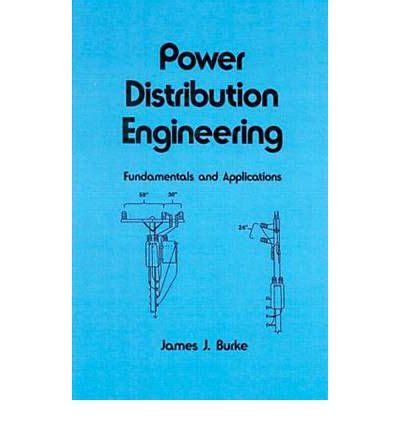 power distribution engineering fundamentals and applications 88 electrical and computer engineering books power distribution engineering j burke