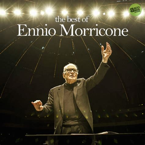 ennio morricone the best the best of ennio morricone album by ennio morricone lyreka