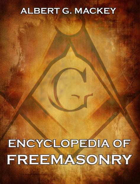 by albert gallatin mackey ps review of freemasonry encyclopedia of freemasonry m z by albert g mackey