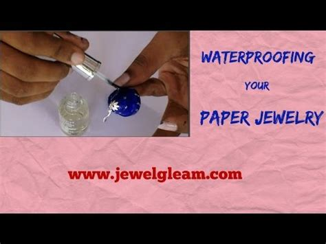 How To Make Paper Water Proof - how to waterproof paper jewellery quilling jewellery