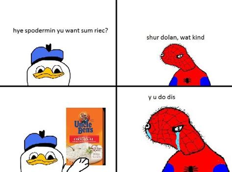 Dolan Memes - want sum riec spodermin dolan know your meme