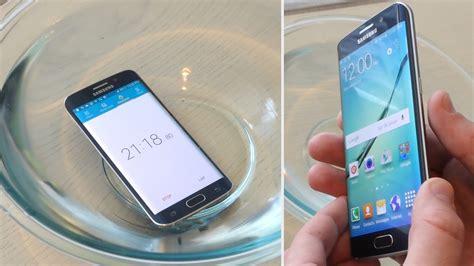 Samsung Galaxy S6 Waterproof Samsung Galaxy S6 Edge Water Test Secretly Waterproof