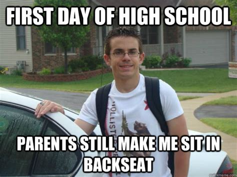 First Day Of School Funny Memes - first day of high school parents still make me sit in