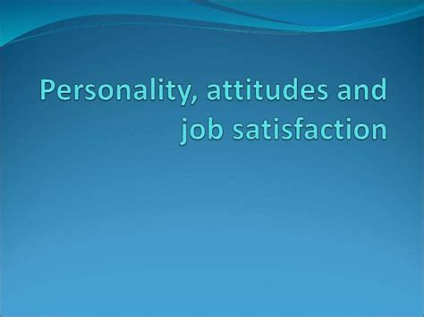 enduring pattern meaning personality attitudes and job satisfaction