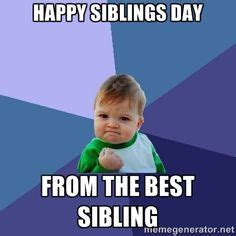 National Sibling Day Meme - happy siblings day quotes happy brother sister day