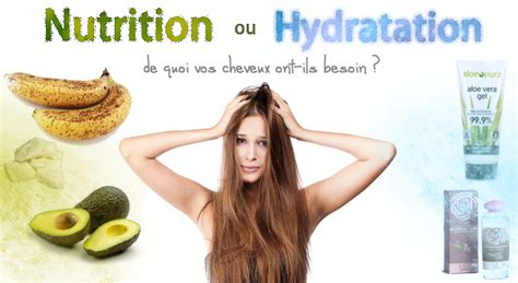 c est quoi hydration cheveux nourrir et hydrater savoir faire la diff 233 rence