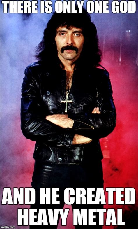 Heavy Metal Memes - tony iommi is the only god imgflip