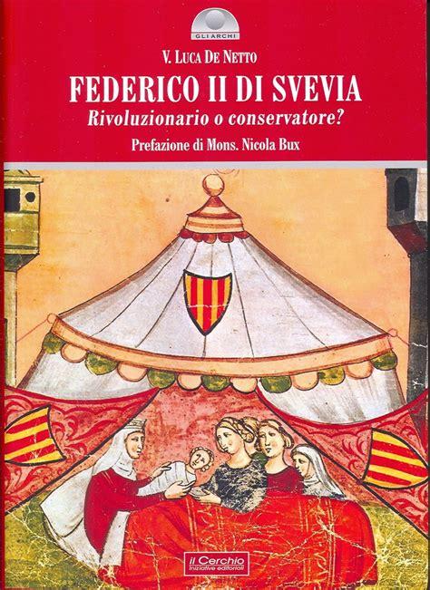 despota illuminato libreria medievale federico ii di svevia
