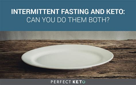 keto fasting intermittent fasting and keto can you do them both