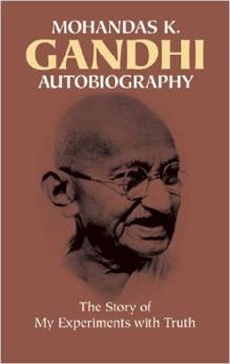 biography book mahatma gandhi 15 best autobiographies everyone should read at least once