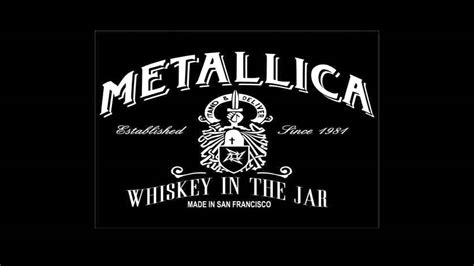 metallica whisky in the jar lyrics metallica whiskey in the jar youtube
