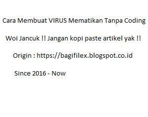membuat virus yang mematikan cara membuat virus mematikan tanpa harus coding