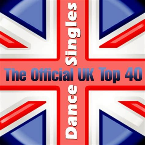uk top 40 house music the official uk top 40 dance singles 06 july 2014 mp3 buy full tracklist