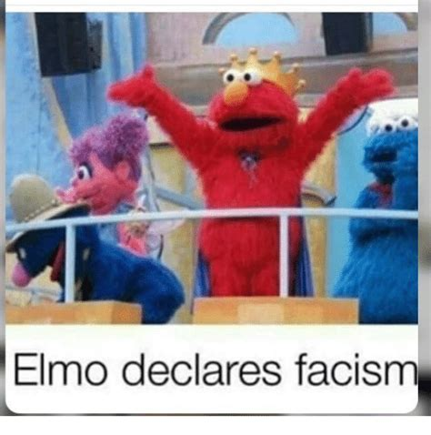 Elmo Memes - elmo declares facism elmo meme on sizzle