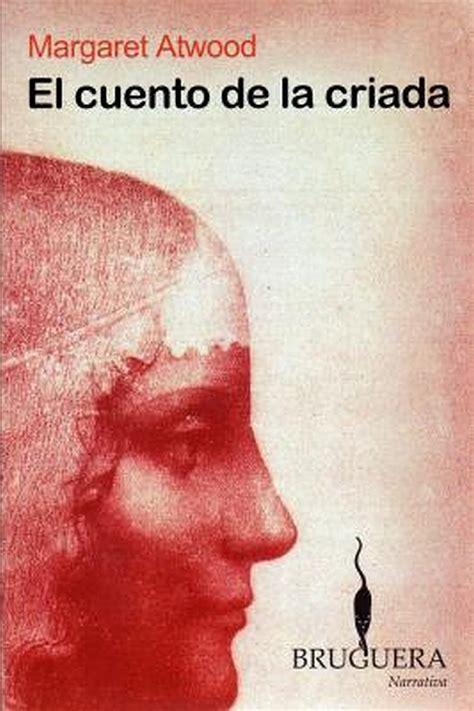 el cuento de la el cuento de la criada de margaret atwood libros en vena