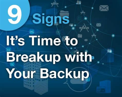 13 Signs Its Time To Breakup by 9 Signs It S Time To Breakup With Your Backup Infographic