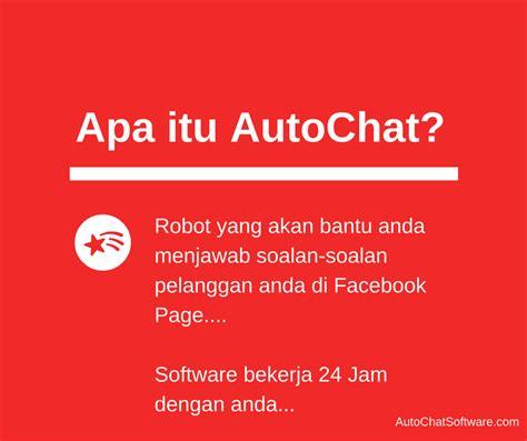 itu apa auto chat software malaysia 4 fungsi wajib tahu aku