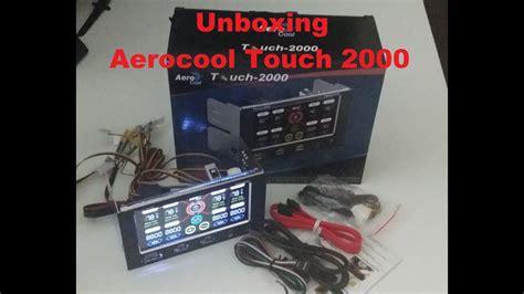best fan controller aerocool touch 2000 lcd panel fan controller unboxing