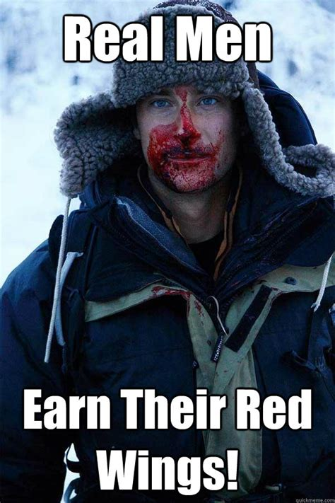 real men earn their red wings bear grylls quickmeme