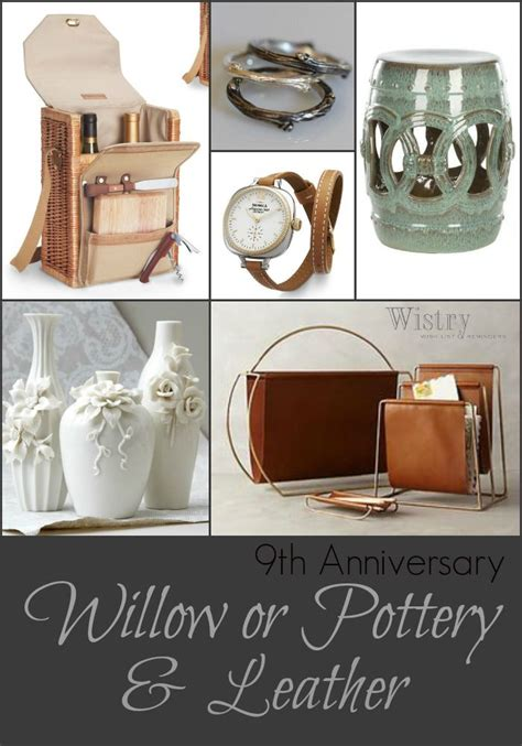 9th anniversary gift ideas traditional willow or modern leather gift ideas