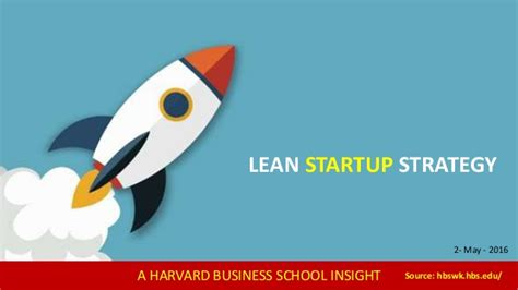 Hbs Mba Strategy by Harvard Business School Lean Startup Strategy