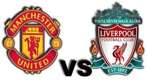 liverpool v s manchester united townbuzz manchester united vs liverpool rivalry