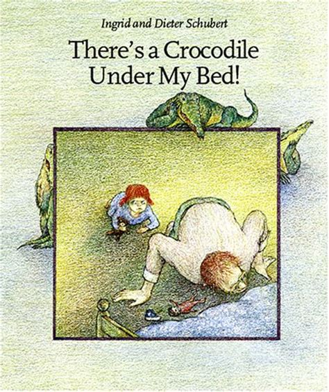 0007586779 the crocodile under the bed there s a crocodile under my bed bookverdict