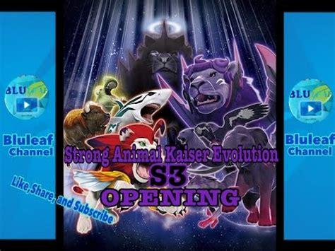 Strong Animal Kaiser 164 sake channel 164 strong animal kaiser evolution s3 opening hd